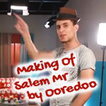 Le Making Of de Salem Mr by Ooredoo
