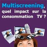 Multiscreening, quel impact sur la consommation TV ?