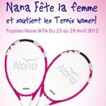 Nana TROPHY, désormais le rendez-vous mondial incontournable du tennis féminin